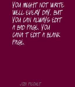 You-might-not-write-well-every-day,-but-you-can-always-edit-a-bad-page.-You-can't-edit-a-blank-page.